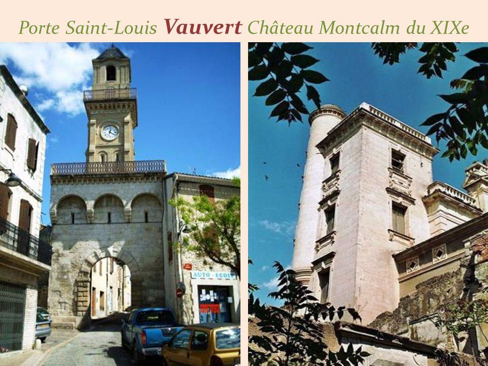 Porte Saint-Louis Vauvert Château Montcalm du XIXe