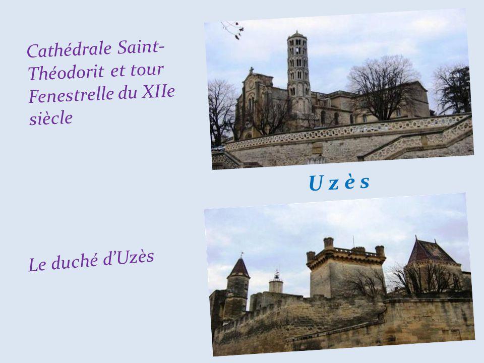 U z è s Cathédrale Saint-Théodorit et tour Fenestrelle du XIIe siècle