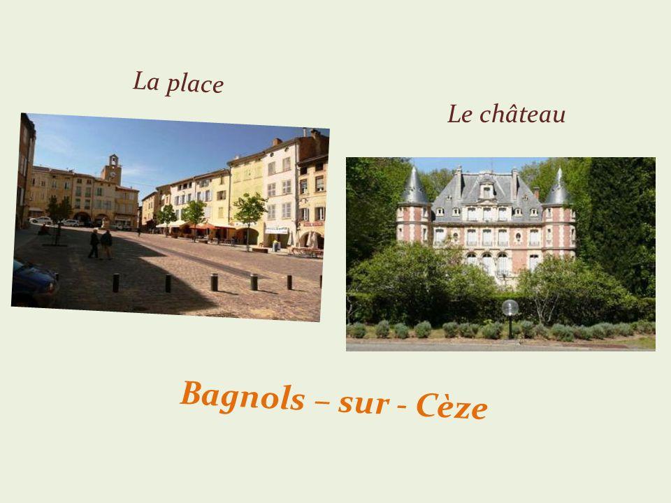 La place Le château Bagnols – sur - Cèze