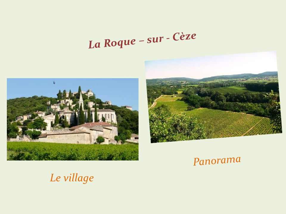 La Roque – sur - Cèze Panorama Le village