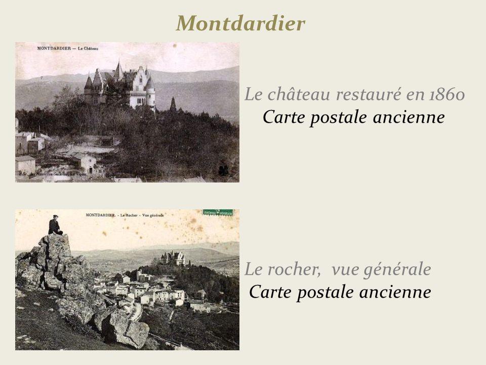Montdardier Le château restauré en 1860 . Carte postale ancienne