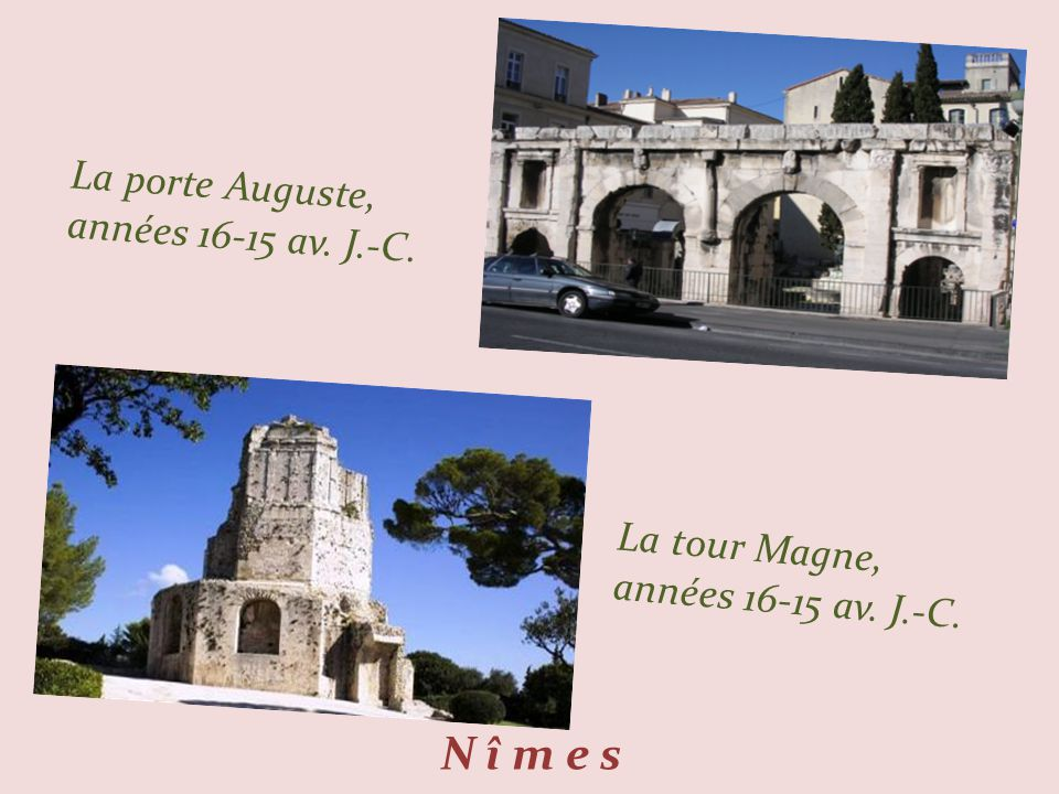 N î m e s La porte Auguste, années 16-15 av. J.-C.