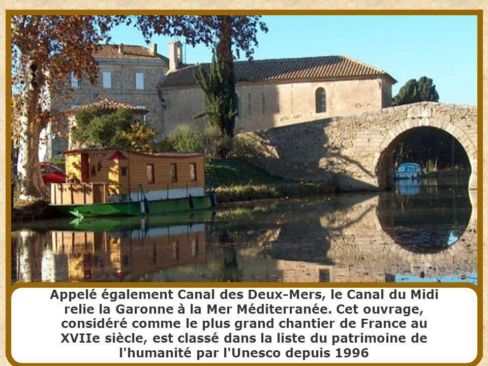 Appelé également Canal des Deux-Mers, le Canal du Midi relie la Garonne à la Mer Méditerranée.
