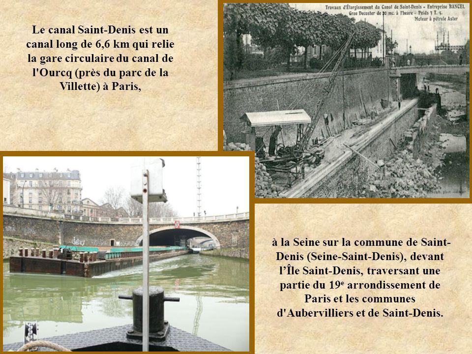 Le canal Saint-Denis est un canal long de 6,6 km qui relie la gare circulaire du canal de l Ourcq (près du parc de la Villette) à Paris,