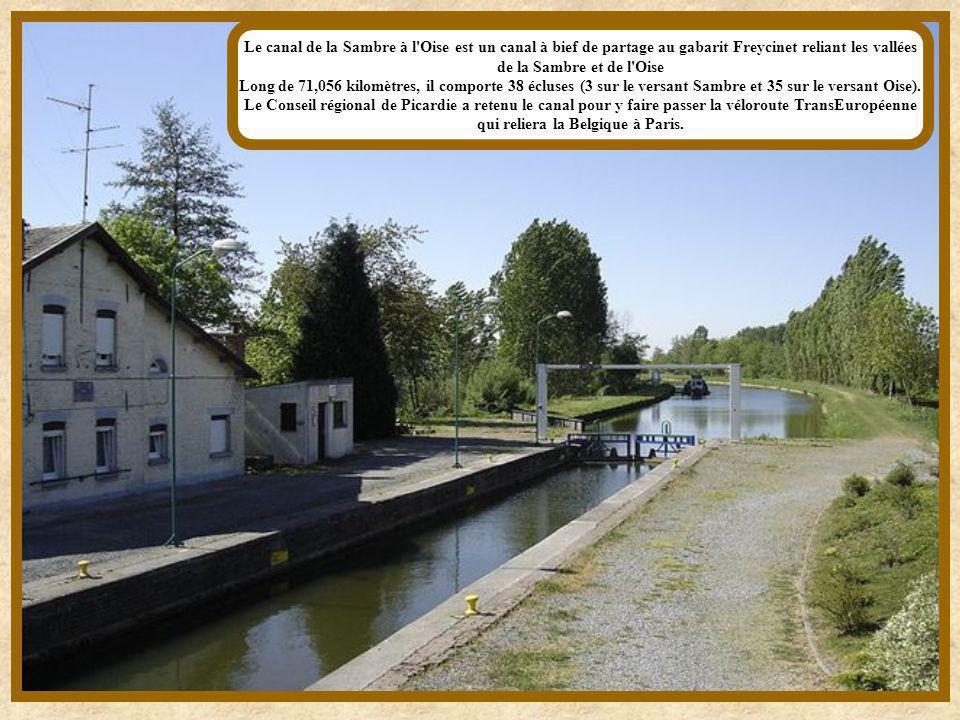 Le canal de la Sambre à l Oise est un canal à bief de partage au gabarit Freycinet reliant les vallées de la Sambre et de l Oise