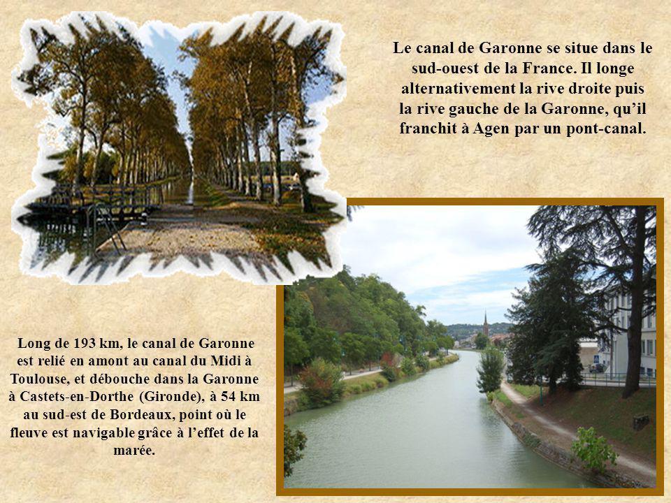 Le canal de Garonne se situe dans le sud-ouest de la France
