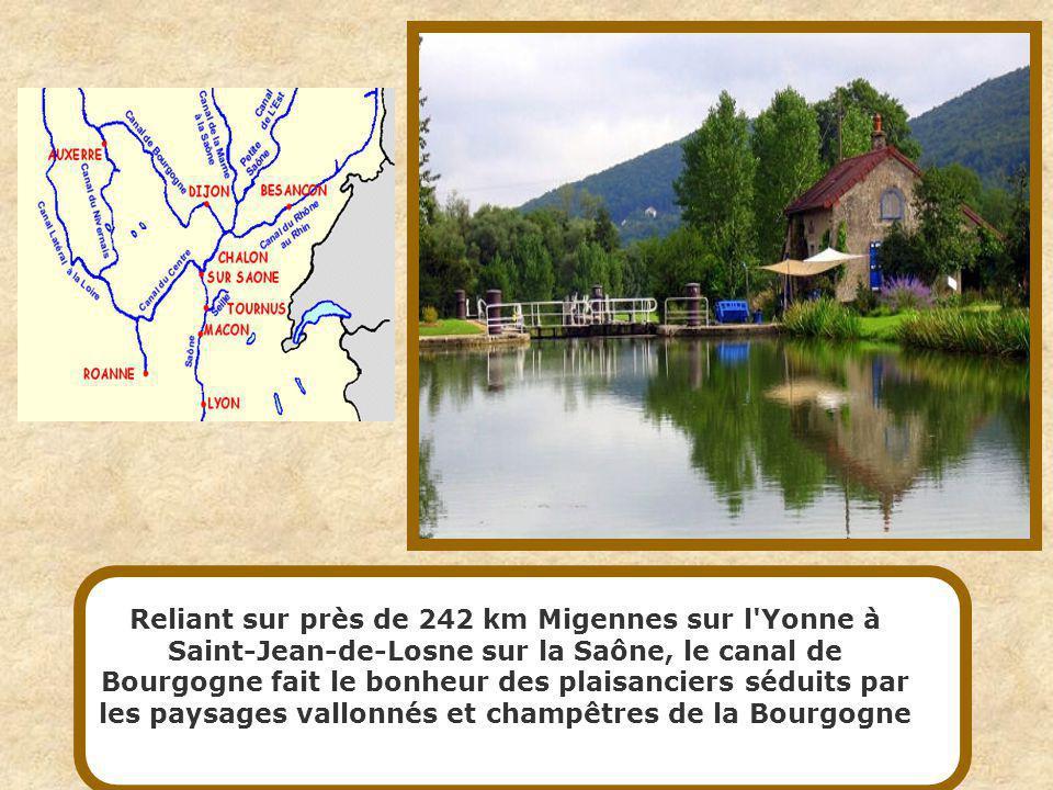 Reliant sur près de 242 km Migennes sur l Yonne à Saint-Jean-de-Losne sur la Saône, le canal de Bourgogne fait le bonheur des plaisanciers séduits par les paysages vallonnés et champêtres de la Bourgogne