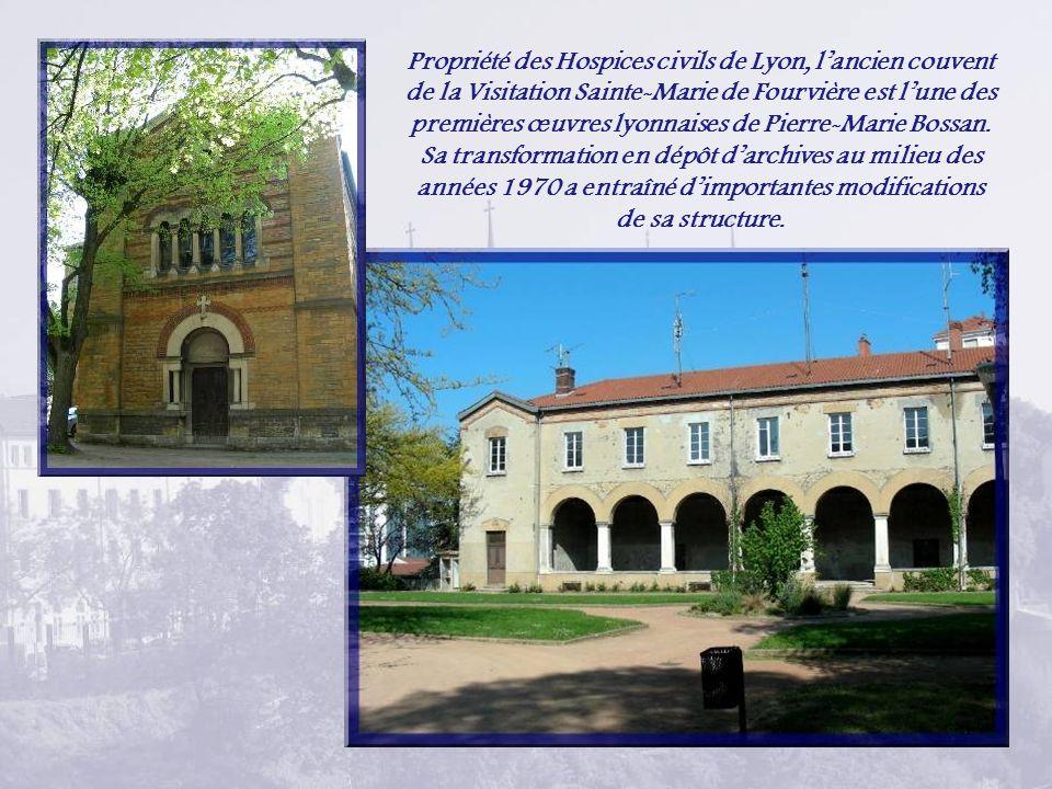 Propriété des Hospices civils de Lyon, l'ancien couvent de la Visitation Sainte-Marie de Fourvière est l'une des premières œuvres lyonnaises de Pierre-Marie Bossan.