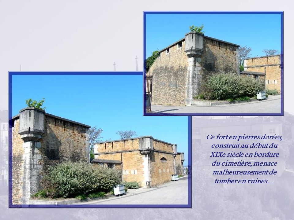 Ce fort en pierres dorées, construit au début du XIXe siècle en bordure du cimetière, menace malheureusement de tomber en ruines…