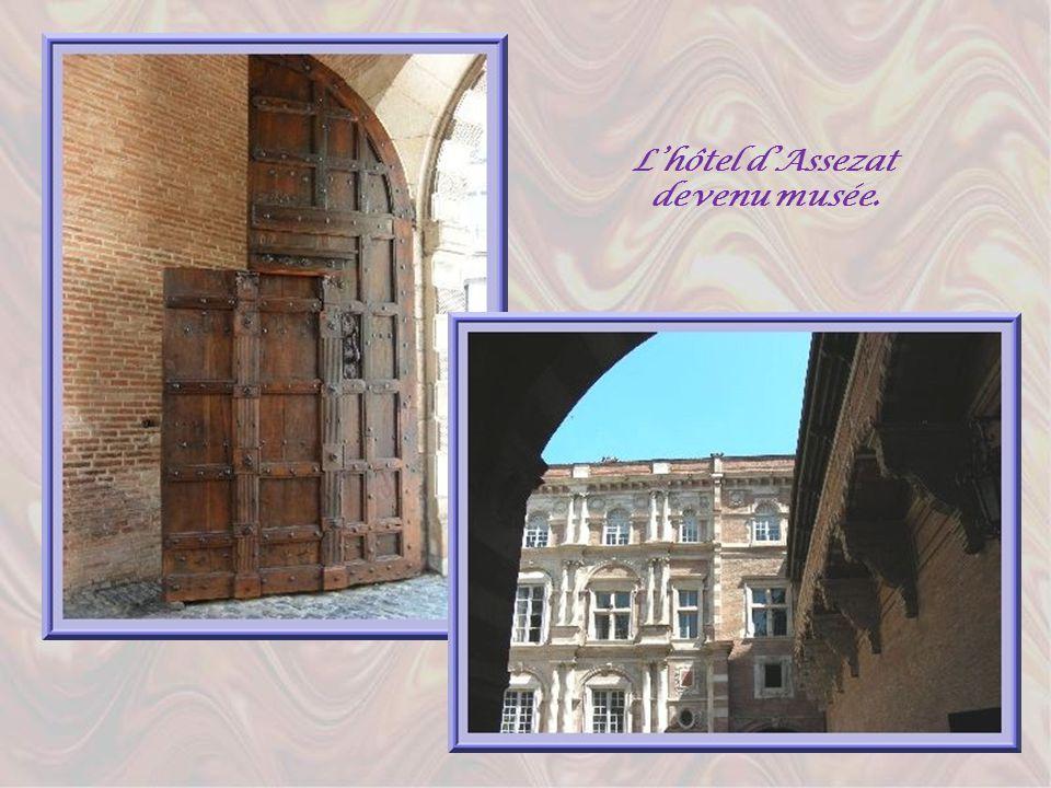 L'hôtel d'Assezat devenu musée.
