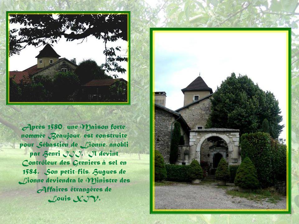 Après 1580, une Maison forte, nommée Beaujour, est construite pour Sébastien de Lionne, anobli par Henri III. Il devint Contrôleur des Greniers à sel en 1584. Son petit-fils, Hugues de Lionne deviendra le Ministre des Affaires étrangères de