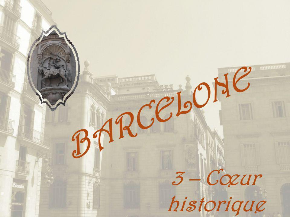 BARCELONE 3 – Cœur historique