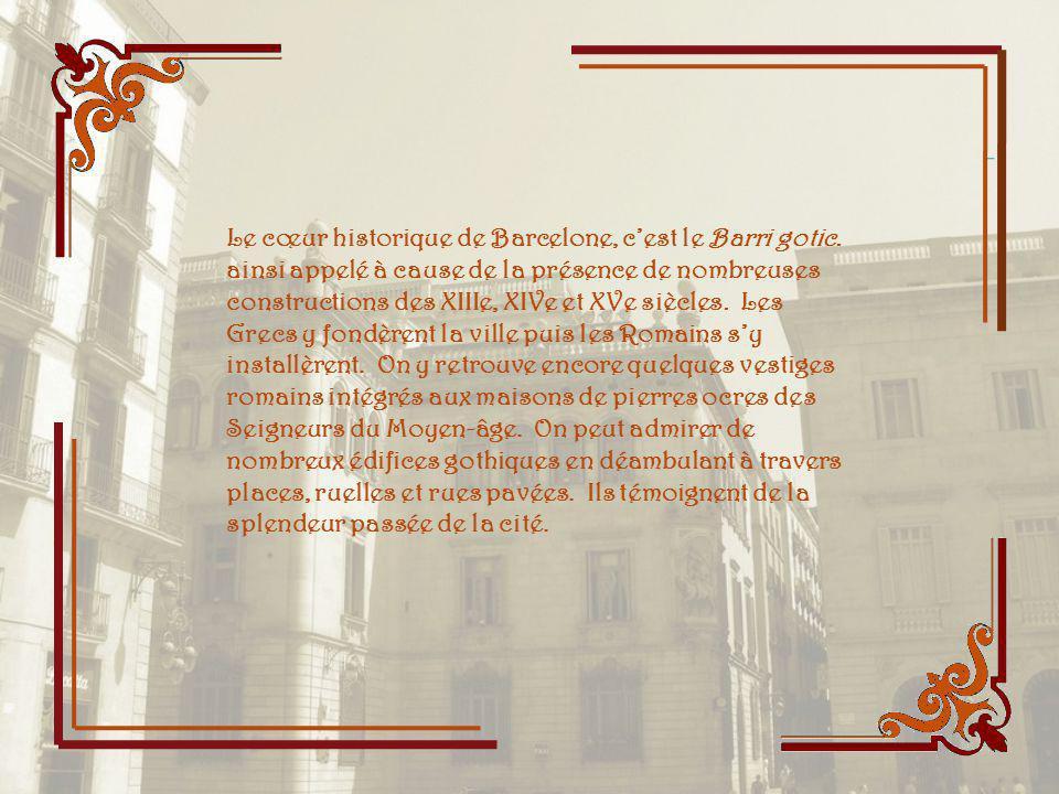Le cœur historique de Barcelone, c'est le Barri gotic