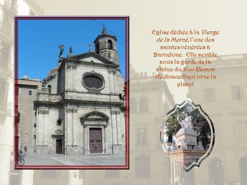 Eglise dédiée à la Vierge de la Mercé, l'une des saintes vénérées à Barcelone.