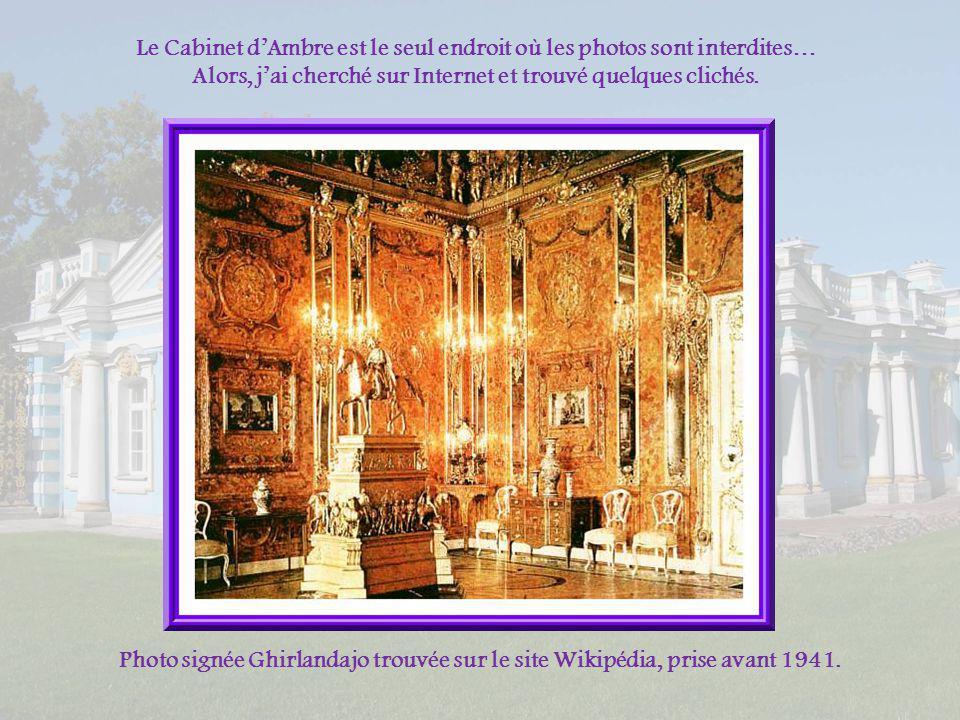 Le Cabinet d'Ambre est le seul endroit où les photos sont interdites… Alors, j'ai cherché sur Internet et trouvé quelques clichés.