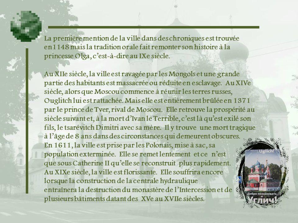La première mention de la ville dans des chroniques est trouvée en1148 mais la tradition orale fait remonter son histoire à la princesse Olga, c'est-à-dire au IXe siècle.
