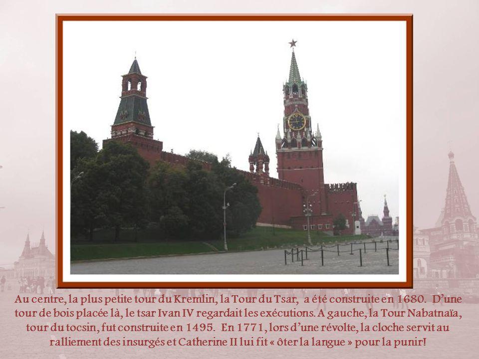 Au centre, la plus petite tour du Kremlin, la Tour du Tsar, a été construite en 1680.
