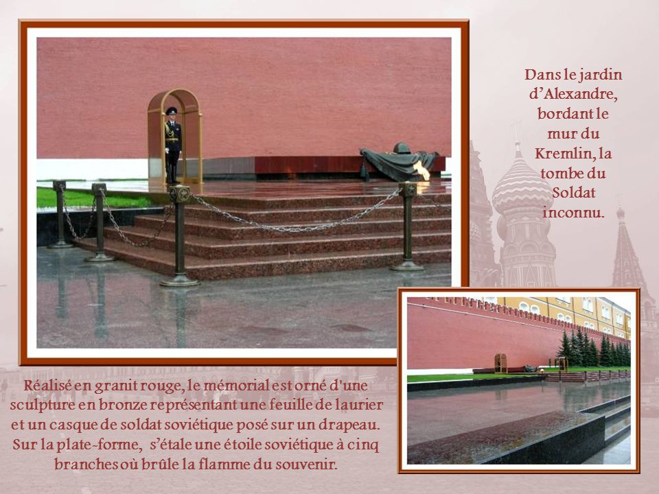 Dans le jardin d'Alexandre, bordant le mur du Kremlin, la tombe du Soldat inconnu.