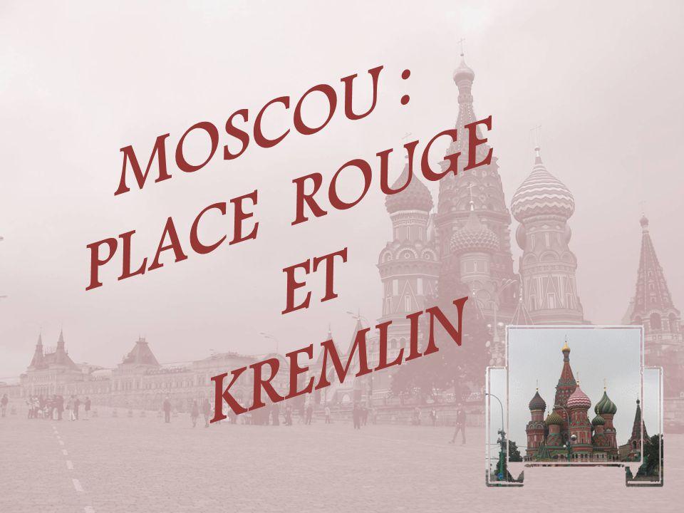 MOSCOU : PLACE ROUGE ET KREMLIN