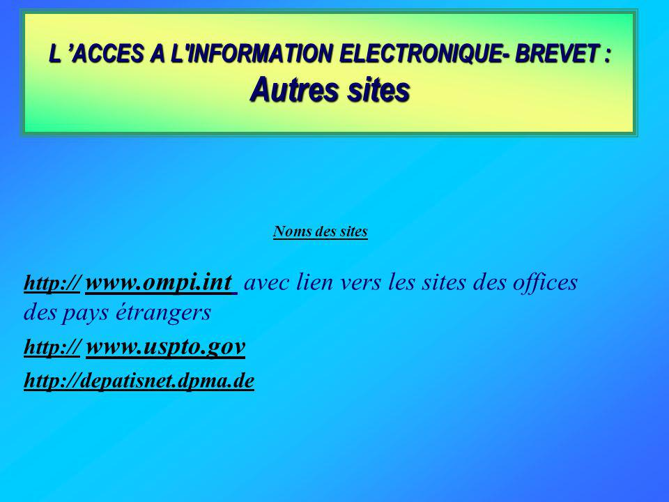 L 'ACCES A L INFORMATION ELECTRONIQUE- BREVET : Autres sites