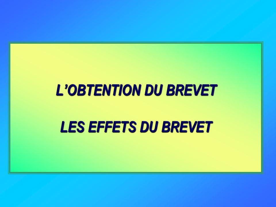 L'OBTENTION DU BREVET LES EFFETS DU BREVET