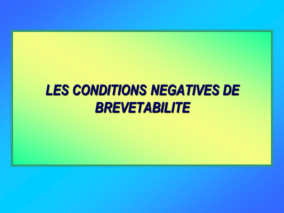 LES CONDITIONS NEGATIVES DE BREVETABILITE
