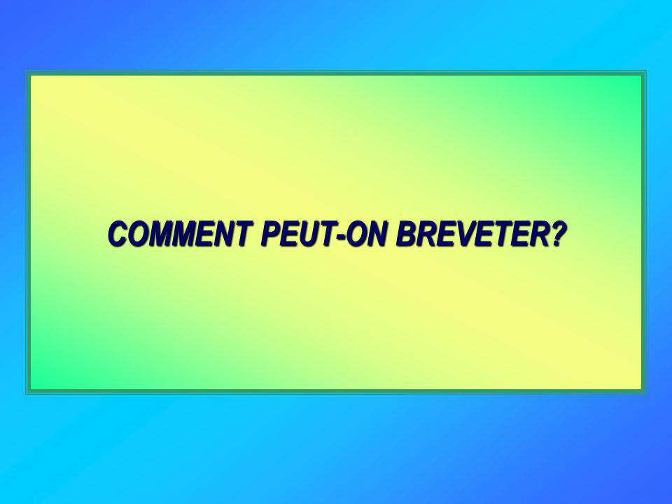 COMMENT PEUT-ON BREVETER