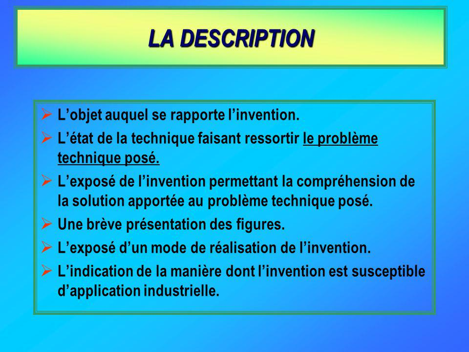 LA DESCRIPTION L'objet auquel se rapporte l'invention.