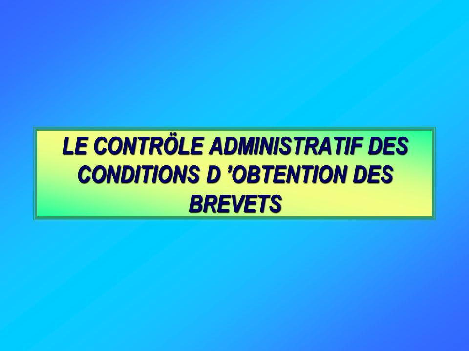 LE CONTRÖLE ADMINISTRATIF DES CONDITIONS D 'OBTENTION DES BREVETS