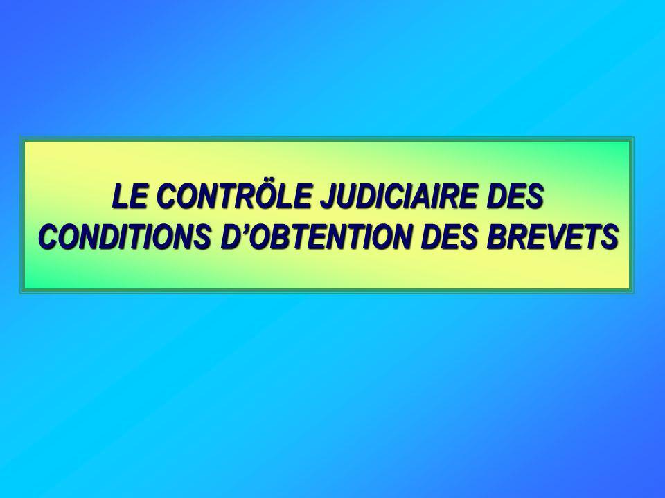 LE CONTRÖLE JUDICIAIRE DES CONDITIONS D'OBTENTION DES BREVETS