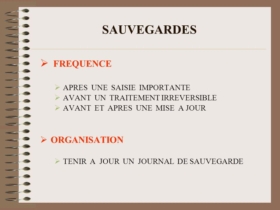 SAUVEGARDES FREQUENCE ORGANISATION APRES UNE SAISIE IMPORTANTE