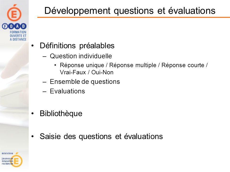Développement questions et évaluations