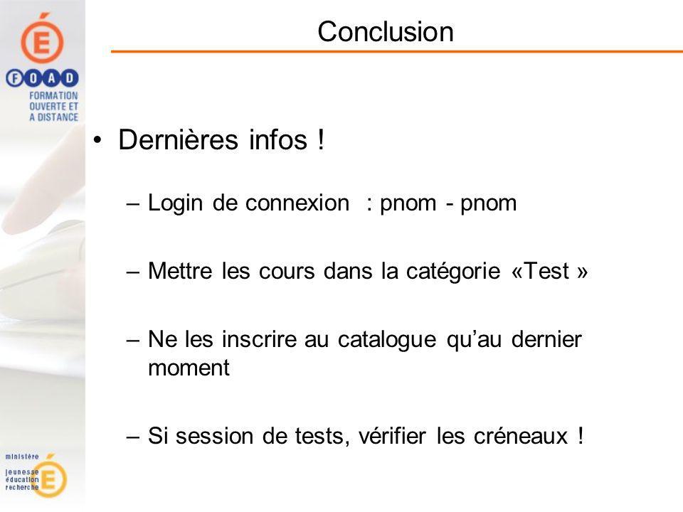Conclusion Dernières infos ! Login de connexion : pnom - pnom