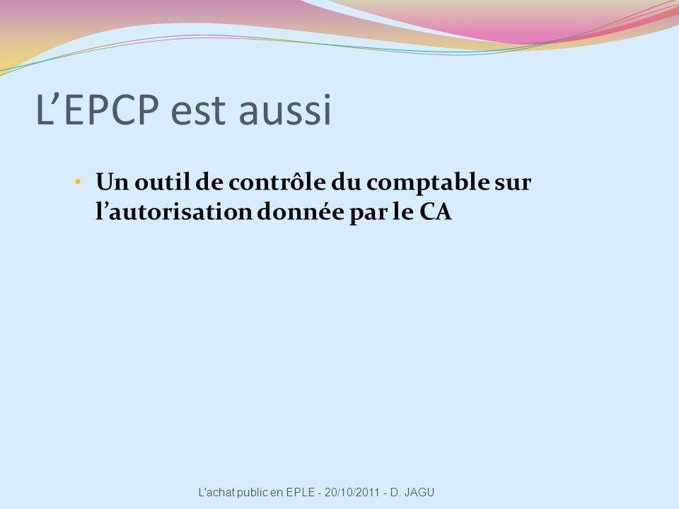 L'EPCP est aussi Un outil de contrôle du comptable sur l'autorisation donnée par le CA.