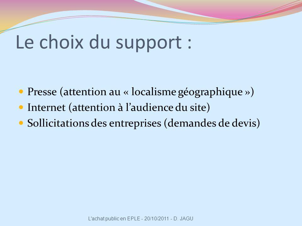Le choix du support : Presse (attention au « localisme géographique »)
