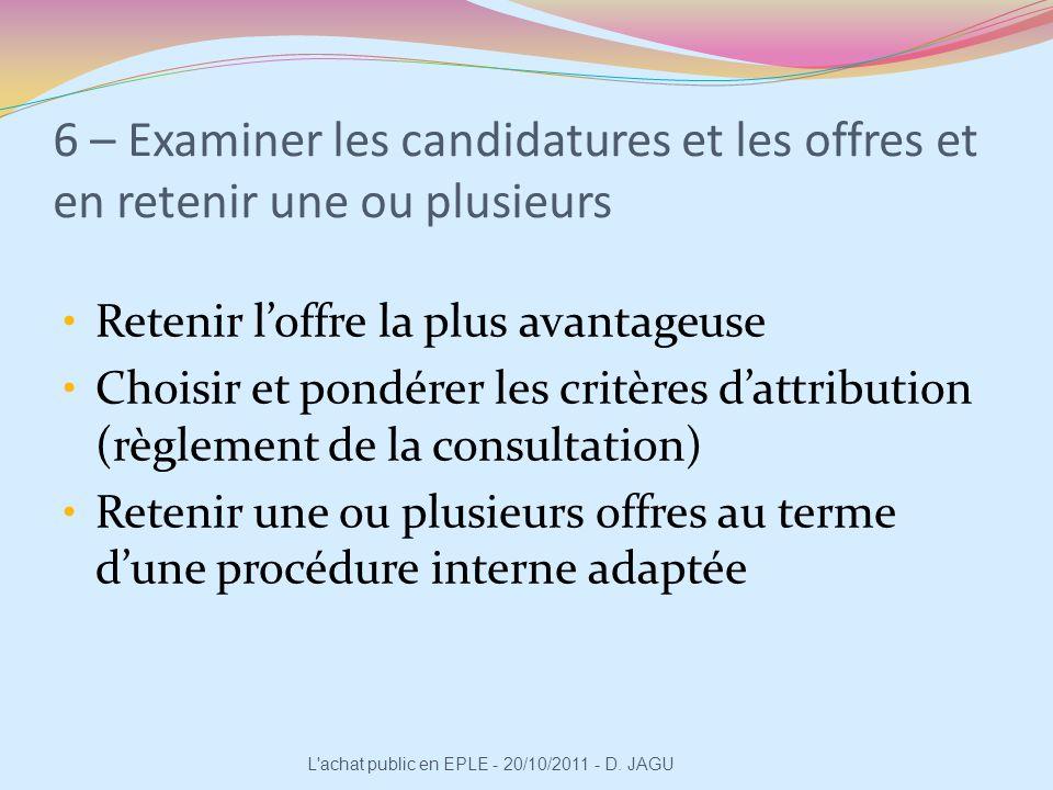 6 – Examiner les candidatures et les offres et en retenir une ou plusieurs