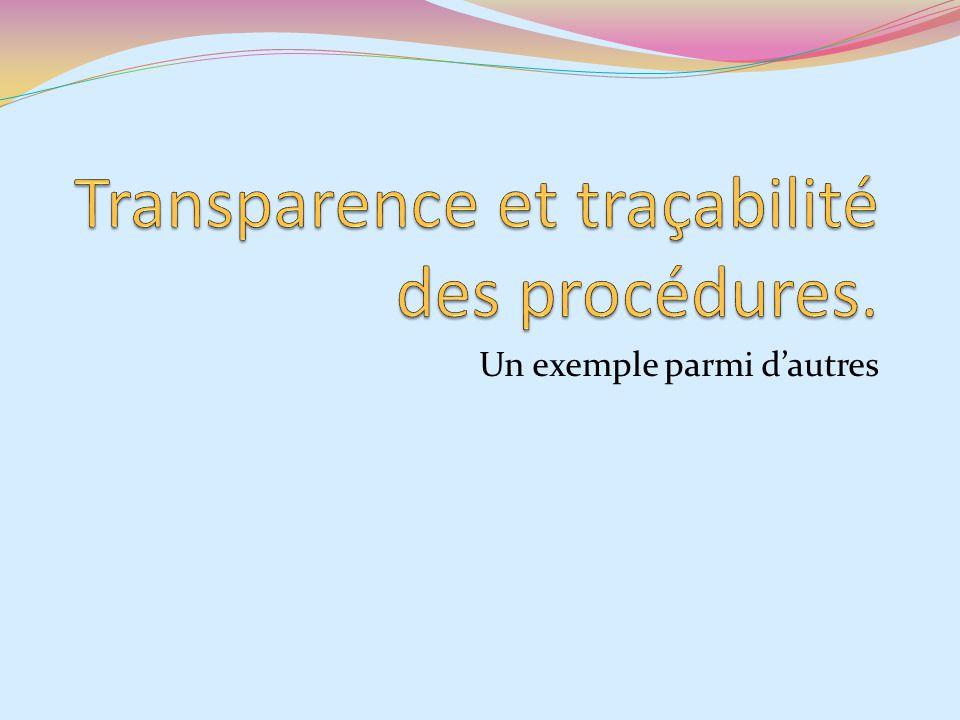 Transparence et traçabilité des procédures.