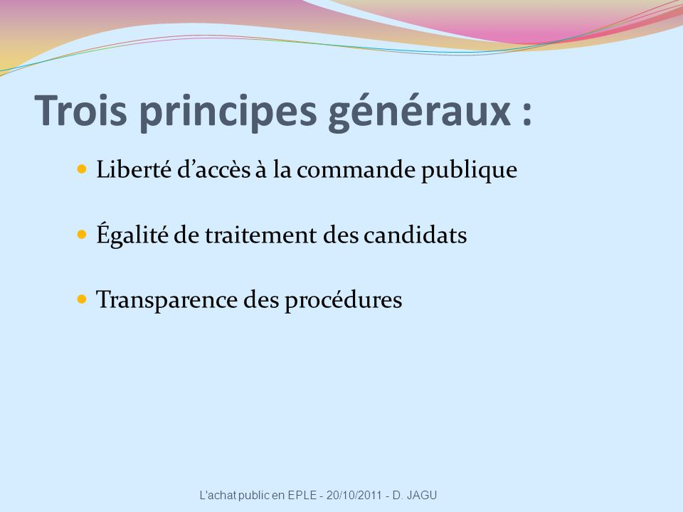 Trois principes généraux :