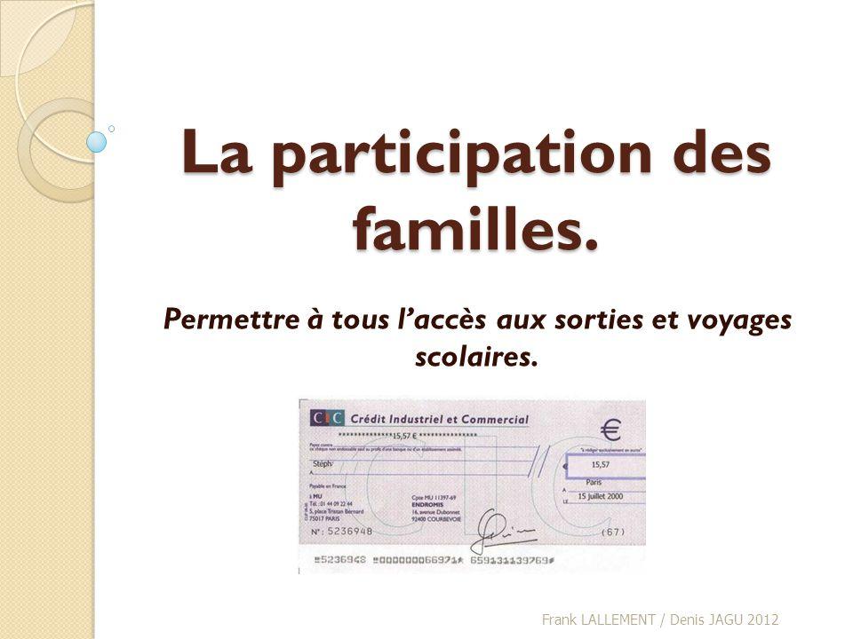La participation des familles.