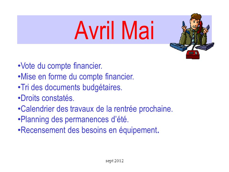 Avril Mai Vote du compte financier. Mise en forme du compte financier.
