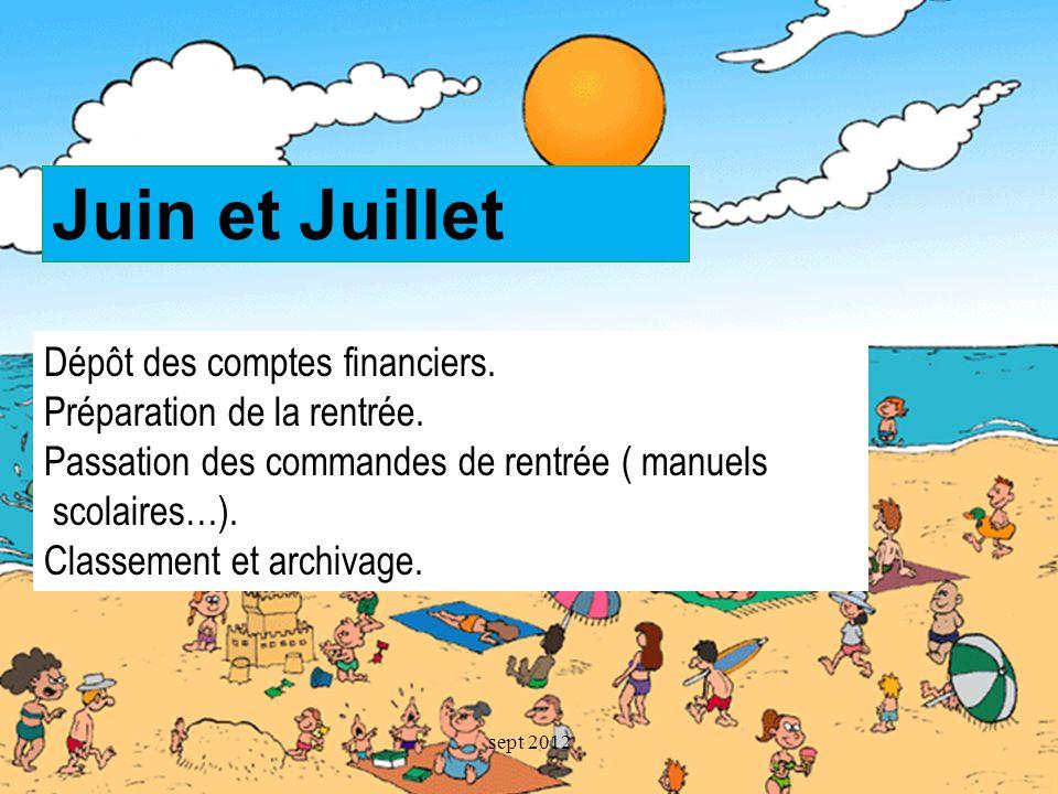Juin et Juillet Dépôt des comptes financiers.