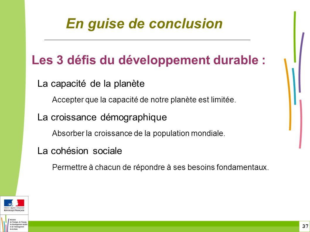 En guise de conclusion Les 3 défis du développement durable :