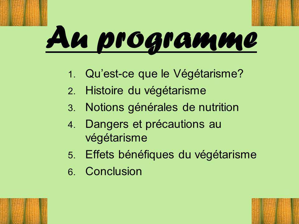 Au programme Qu'est-ce que le Végétarisme Histoire du végétarisme