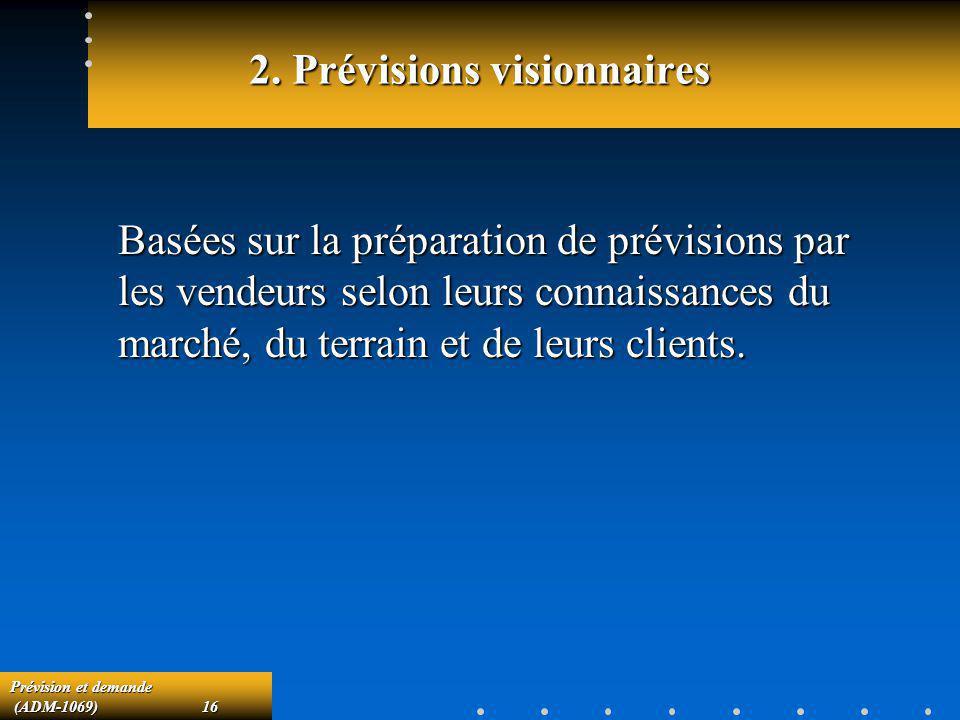 2. Prévisions visionnaires