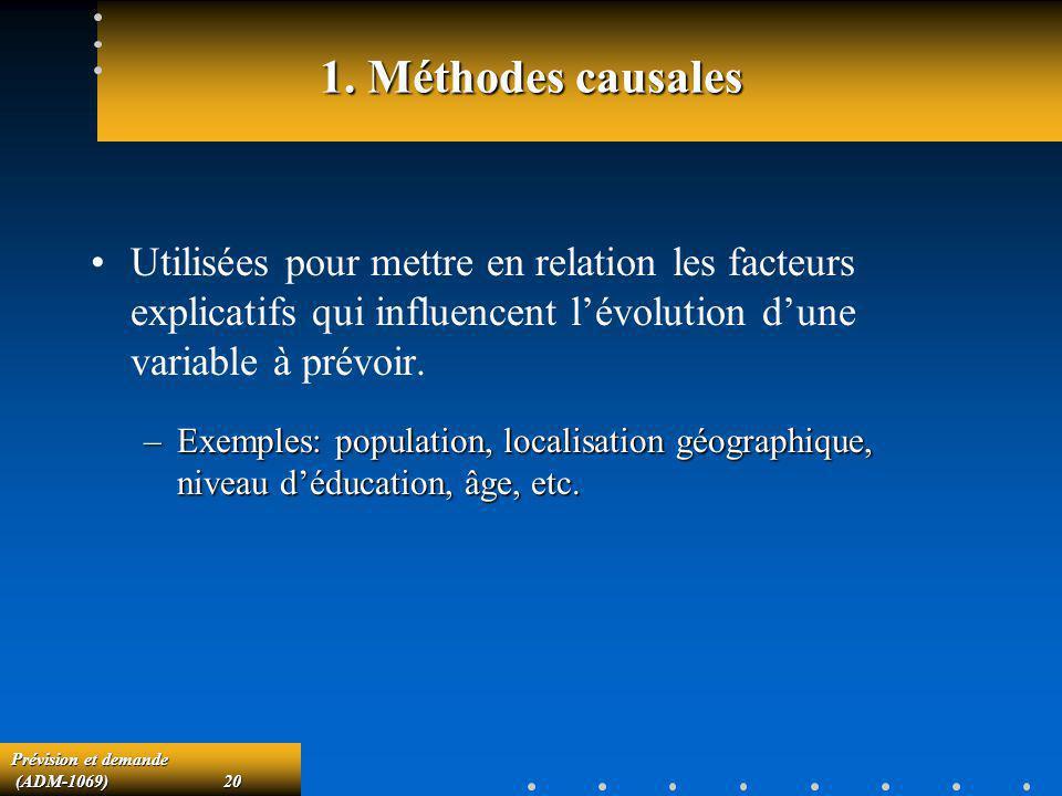 1. Méthodes causales Utilisées pour mettre en relation les facteurs explicatifs qui influencent l'évolution d'une variable à prévoir.