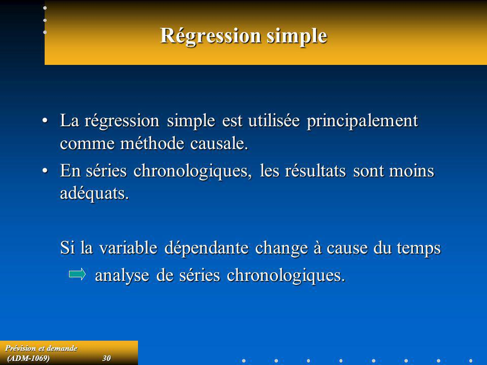 Régression simple La régression simple est utilisée principalement comme méthode causale.