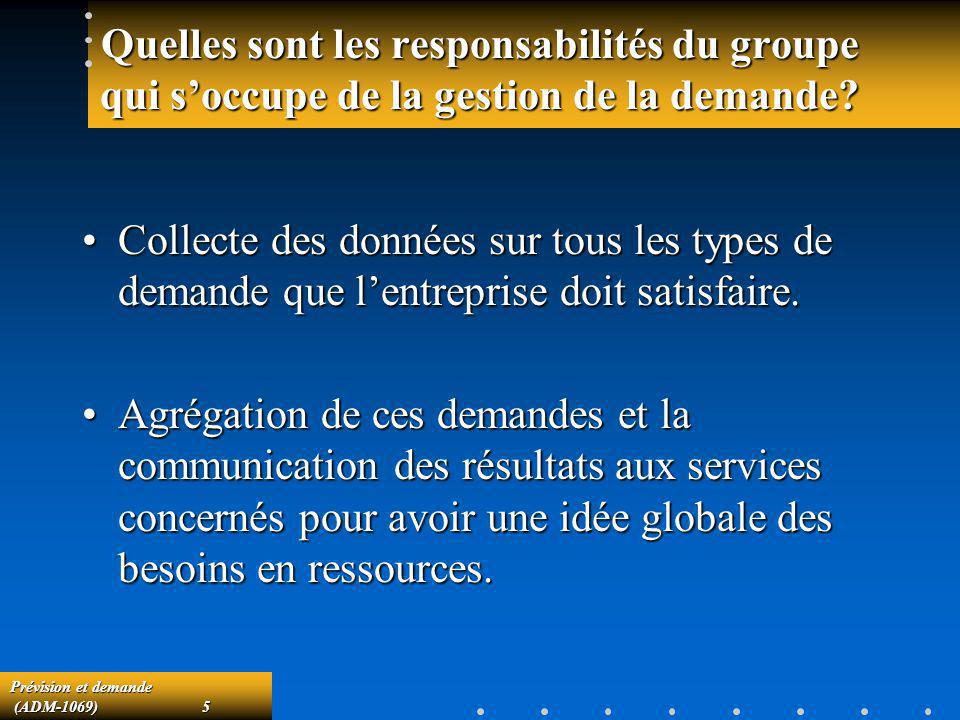 Quelles sont les responsabilités du groupe qui s'occupe de la gestion de la demande