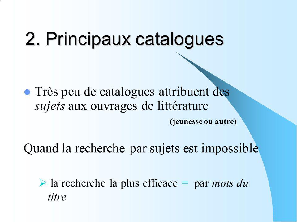 2. Principaux catalogues