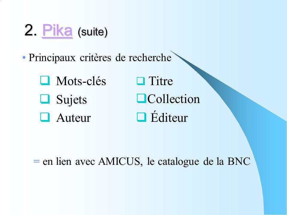2. Pika (suite) Mots-clés Sujets Auteur Collection Éditeur