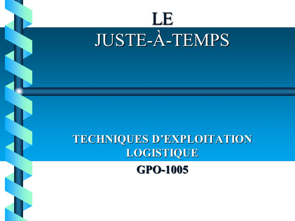 TECHNIQUES D'EXPLOITATION LOGISTIQUE GPO-1005
